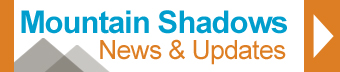 Mountain Shadows News & Updates